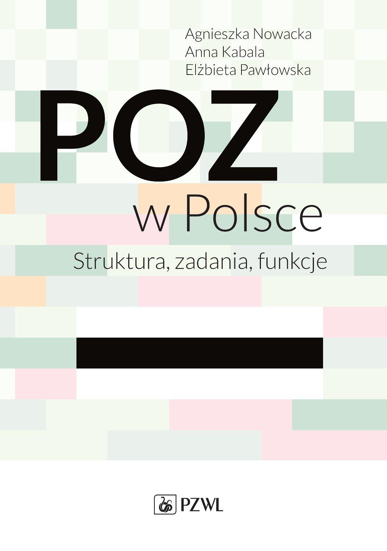 POZ w Polsce. Struktura, zadania, funkcje - Ebook (Książka EPUB) do pobrania w formacie EPUB
