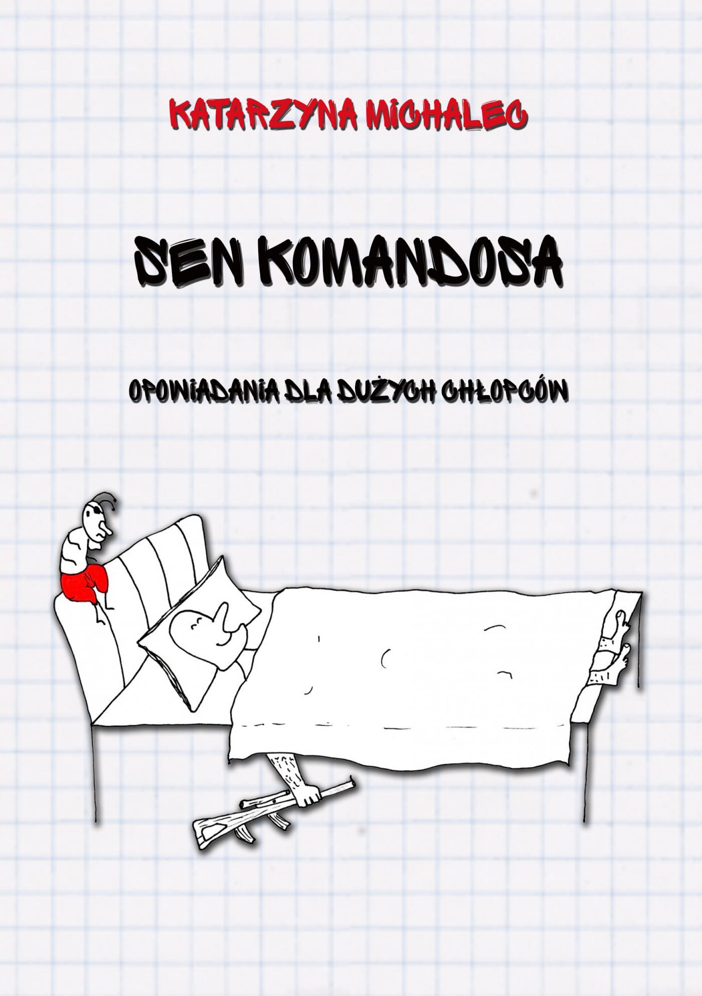 Sen komandosa - Ebook (Książka PDF) do pobrania w formacie PDF