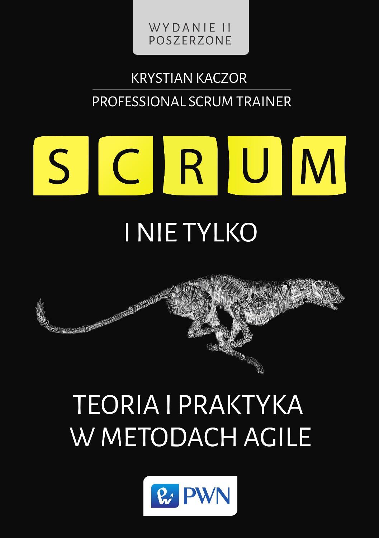 SCRUM i nie tylko. Teoria i praktyka w metodach Agile. Wydanie poszerzone - Ebook (Książka EPUB) do pobrania w formacie EPUB