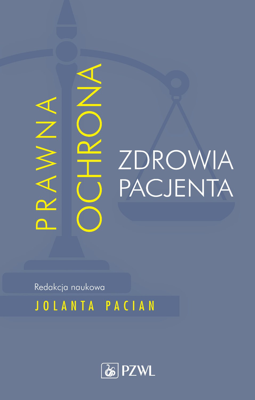 Prawna ochrona zdrowia pacjenta - Ebook (Książka EPUB) do pobrania w formacie EPUB