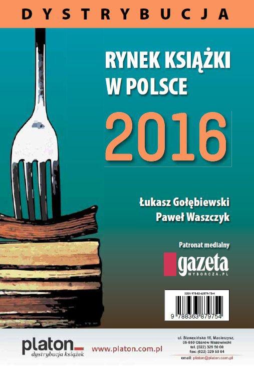 Rynek książki w Polsce 2016. Dystrybucja - Ebook (Książka PDF) do pobrania w formacie PDF