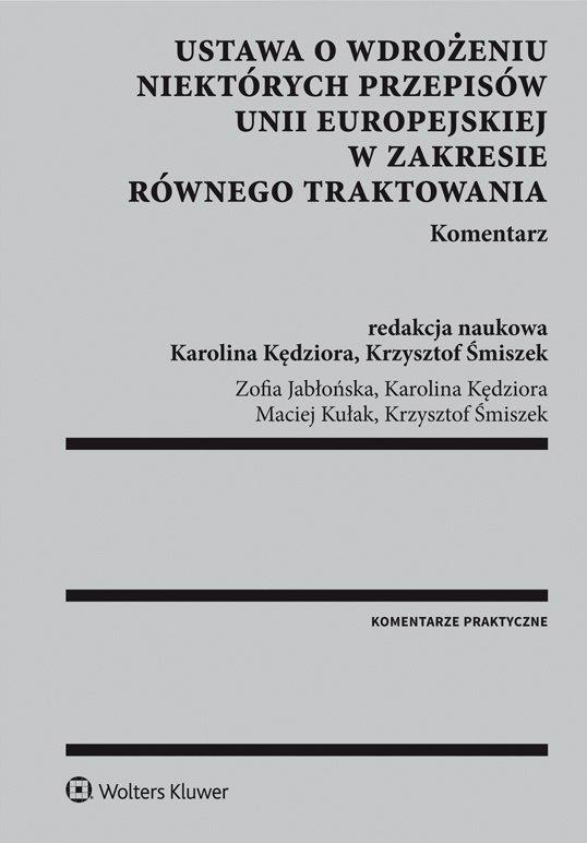 Ustawa o wdrożeniu niektórych przepisów Unii Europejskiej w zakresie równego traktowania. Komentarz - Ebook (Książka PDF) do pobrania w formacie PDF