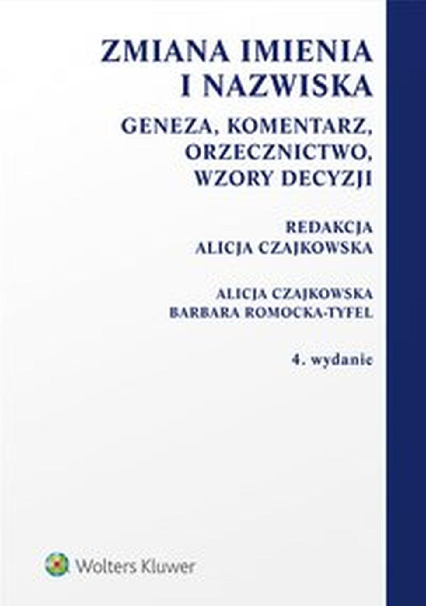 Zmiana imienia i nazwiska. Geneza, komentarz, orzecznictwo, wzory decyzji - Ebook (Książka EPUB) do pobrania w formacie EPUB