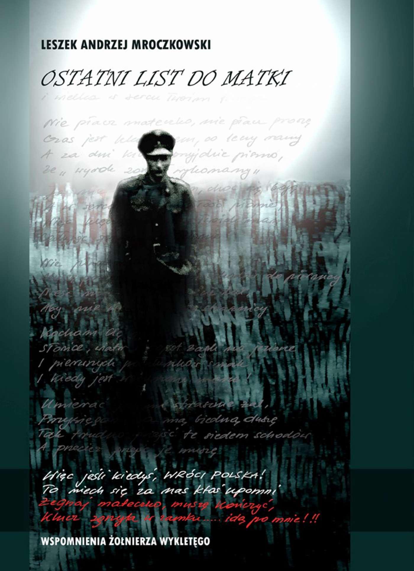 Ostatni list do matki. Wspomnienia Żołnierza Wyklętego - Ebook (Książka EPUB) do pobrania w formacie EPUB