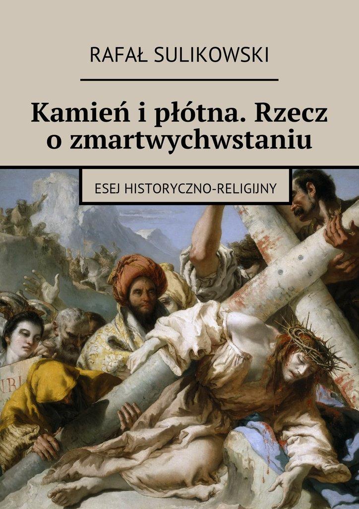 Kamień ipłótna. Rzecz ozmartwychwstaniu - Ebook (Książka na Kindle) do pobrania w formacie MOBI