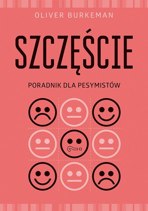 Szczęście. Poradnik dla pesymistów - Ebook (Książka na Kindle) do pobrania w formacie MOBI