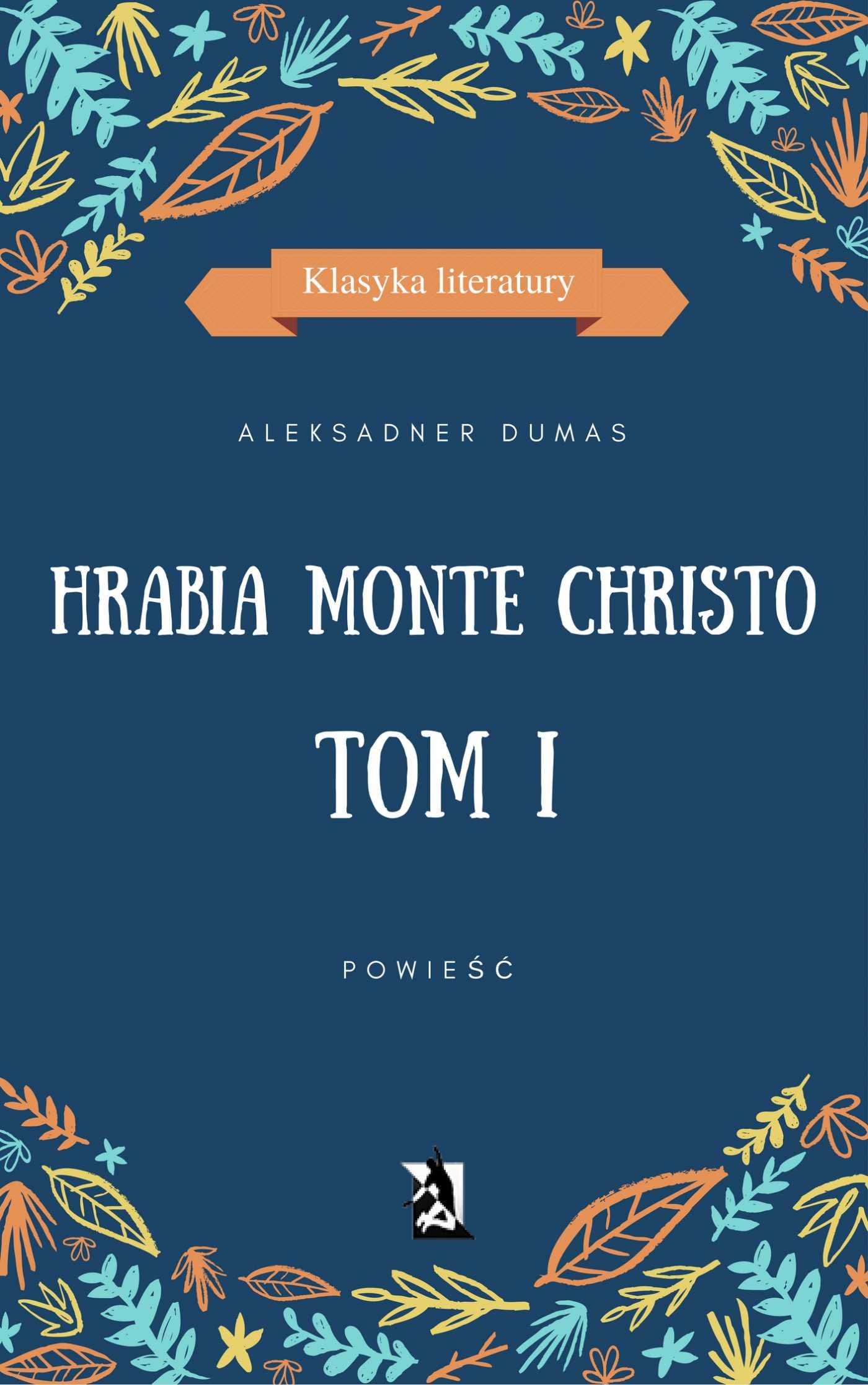 Hrabia Monte Christo. Tom I - Ebook (Książka EPUB) do pobrania w formacie EPUB