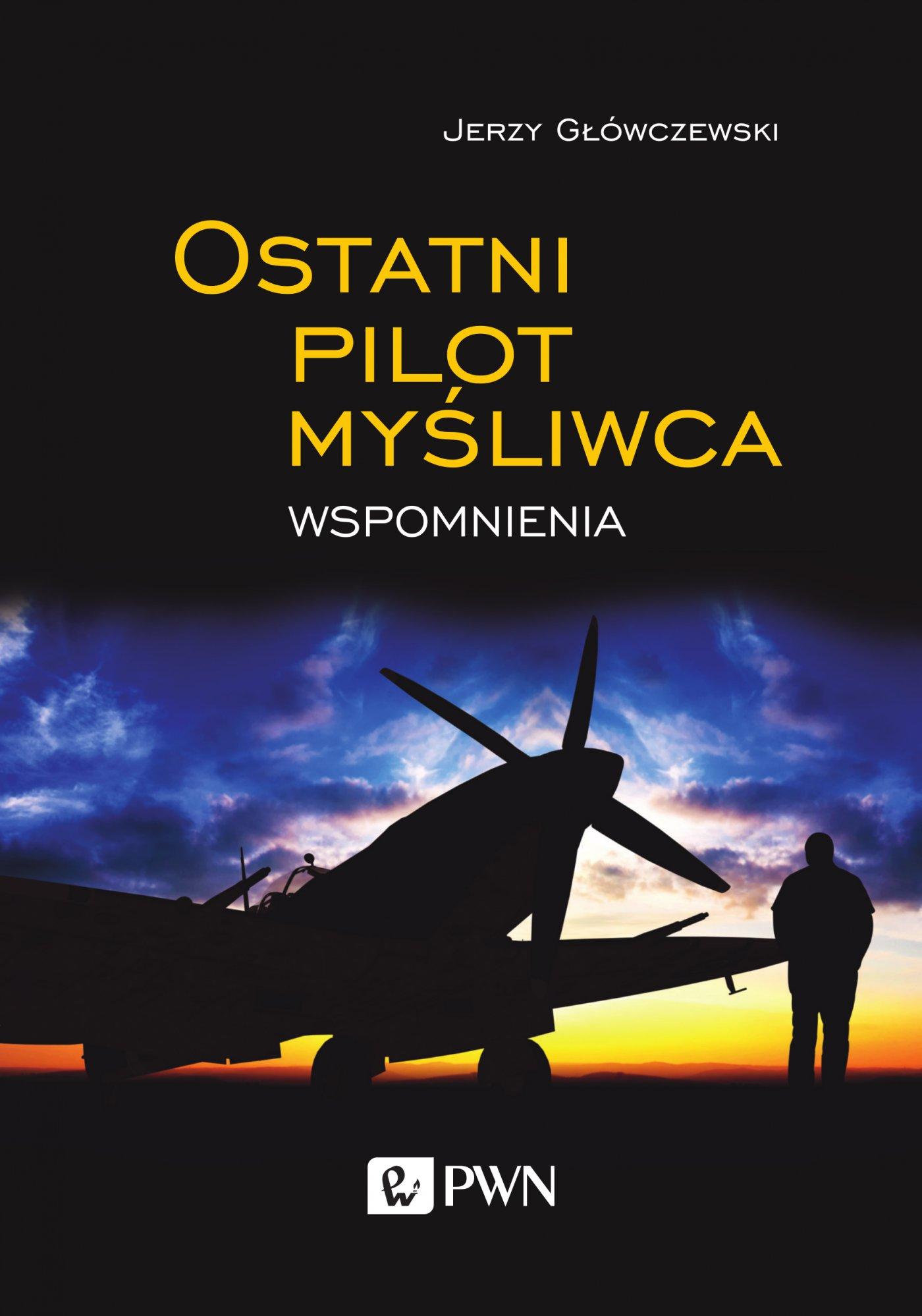 Ostatni pilot myśliwca - Ebook (Książka na Kindle) do pobrania w formacie MOBI