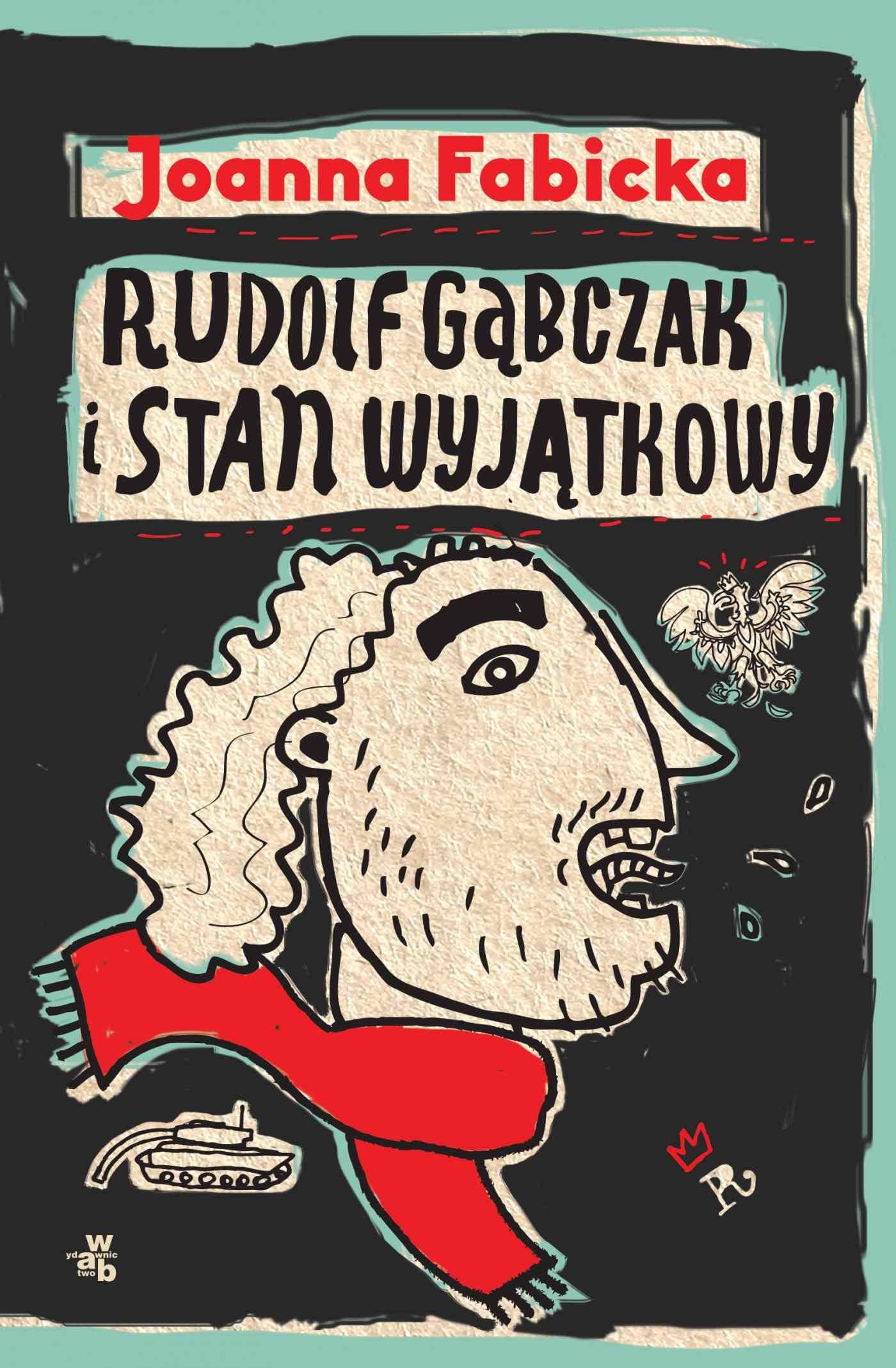 Rudolf Gąbczak i stan wyjątkowy. T. 5 - Ebook (Książka na Kindle) do pobrania w formacie MOBI