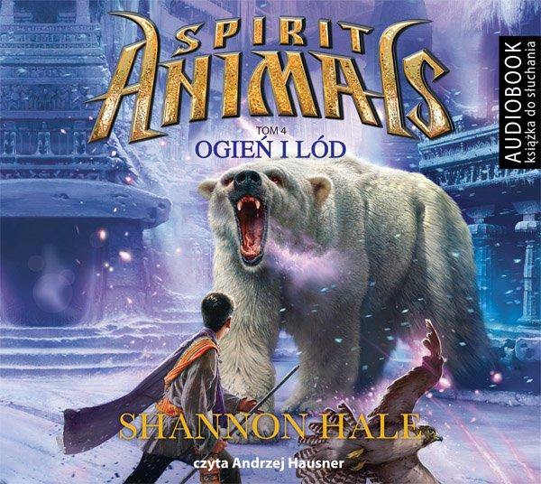 Spirit Animals. Tom 4. Ogień i lód - Audiobook (Książka audio MP3) do pobrania w całości w archiwum ZIP