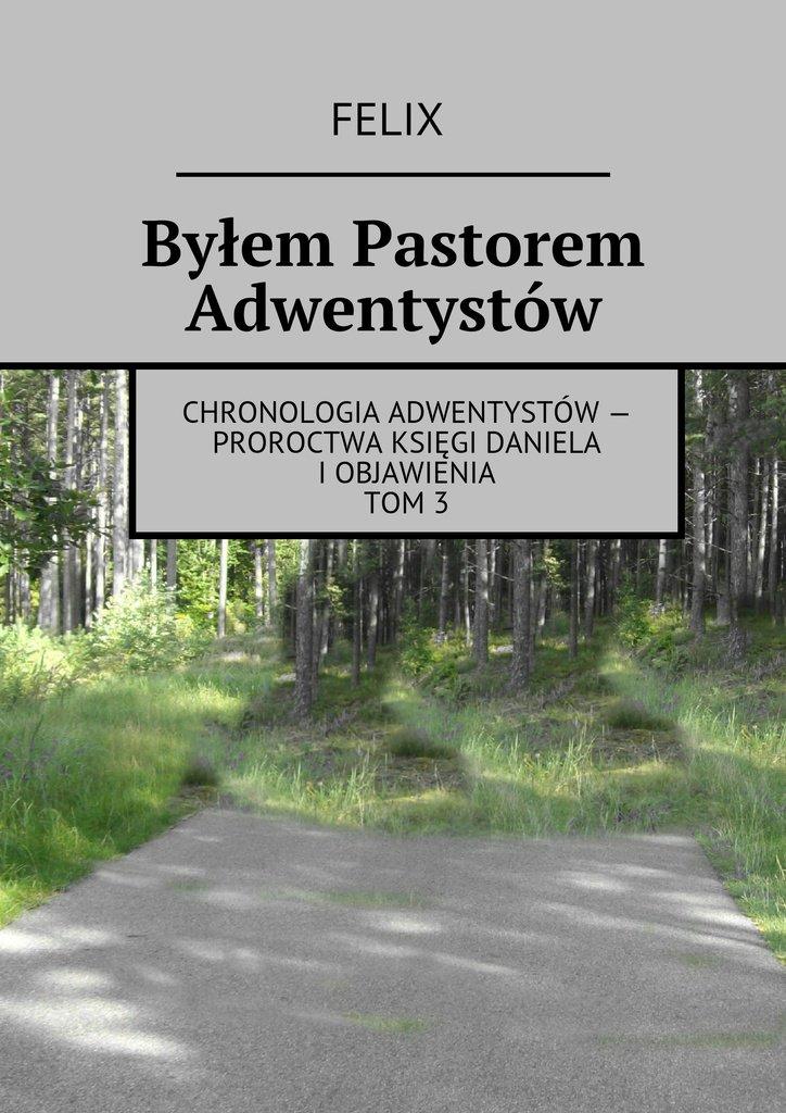 Byłem Pastorem Adwentystów - Ebook (Książka na Kindle) do pobrania w formacie MOBI