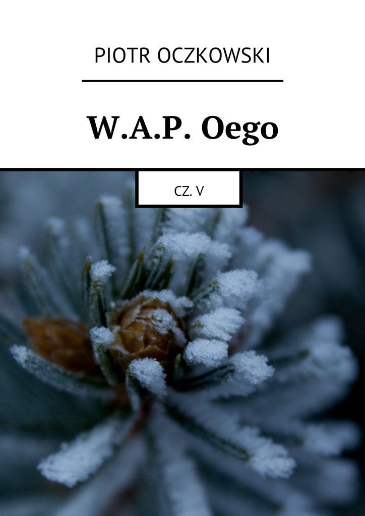 W.A.P.Oego - Ebook (Książka EPUB) do pobrania w formacie EPUB