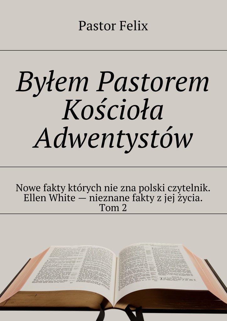Byłem Pastorem Kościoła Adwentystów - Ebook (Książka na Kindle) do pobrania w formacie MOBI