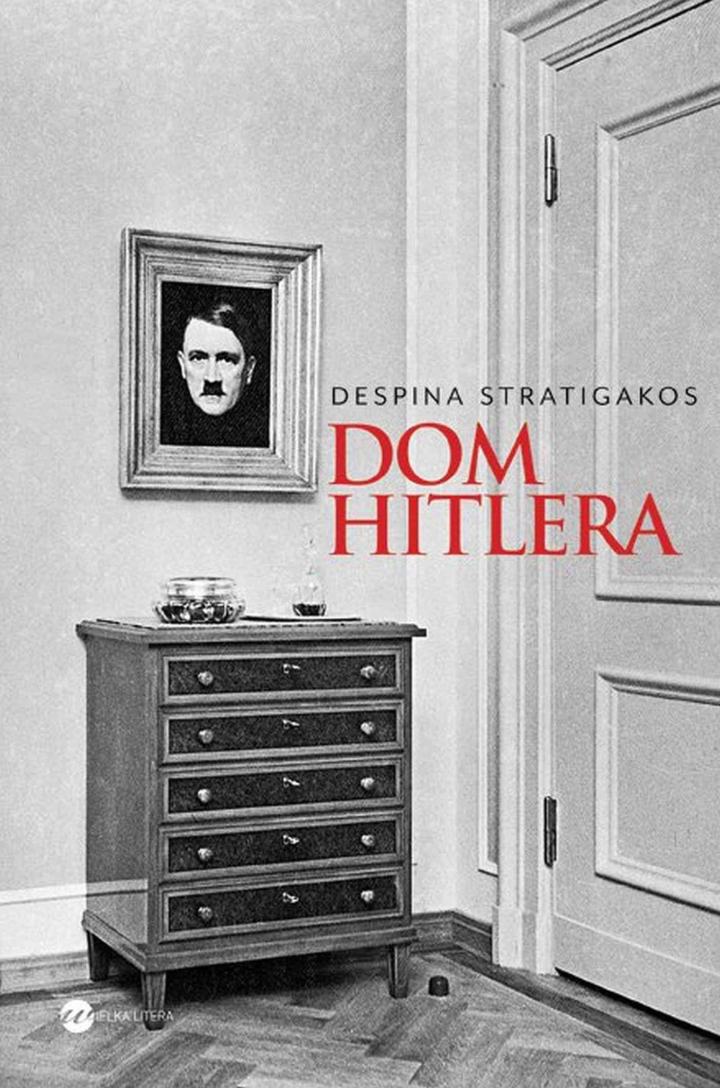 Dom Hitlera - Ebook (Książka EPUB) do pobrania w formacie EPUB