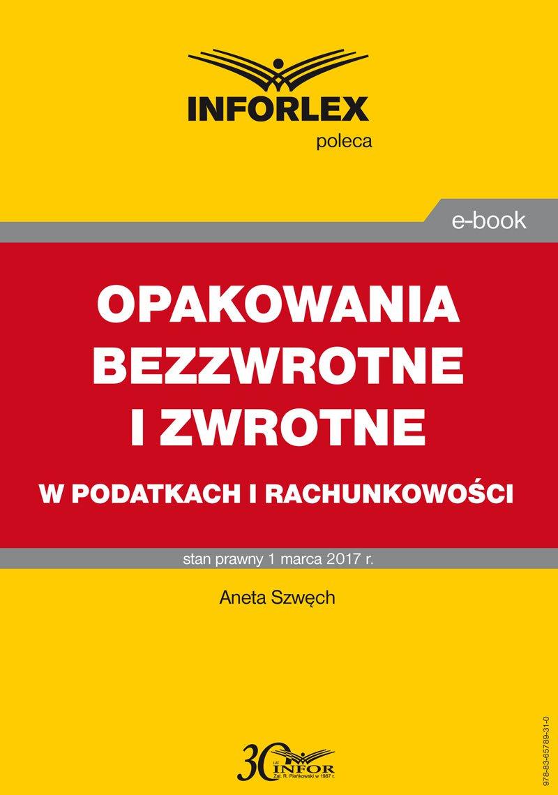 Opakowania bezzwrotne i zwrotne – w podatkach i rachunkowości - Ebook (Książka PDF) do pobrania w formacie PDF