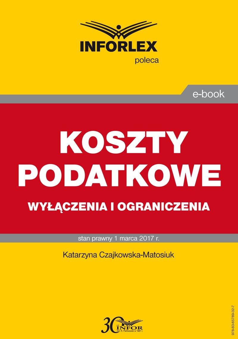 Koszty podatkowe – wyłączenia i ograniczenia - Ebook (Książka PDF) do pobrania w formacie PDF