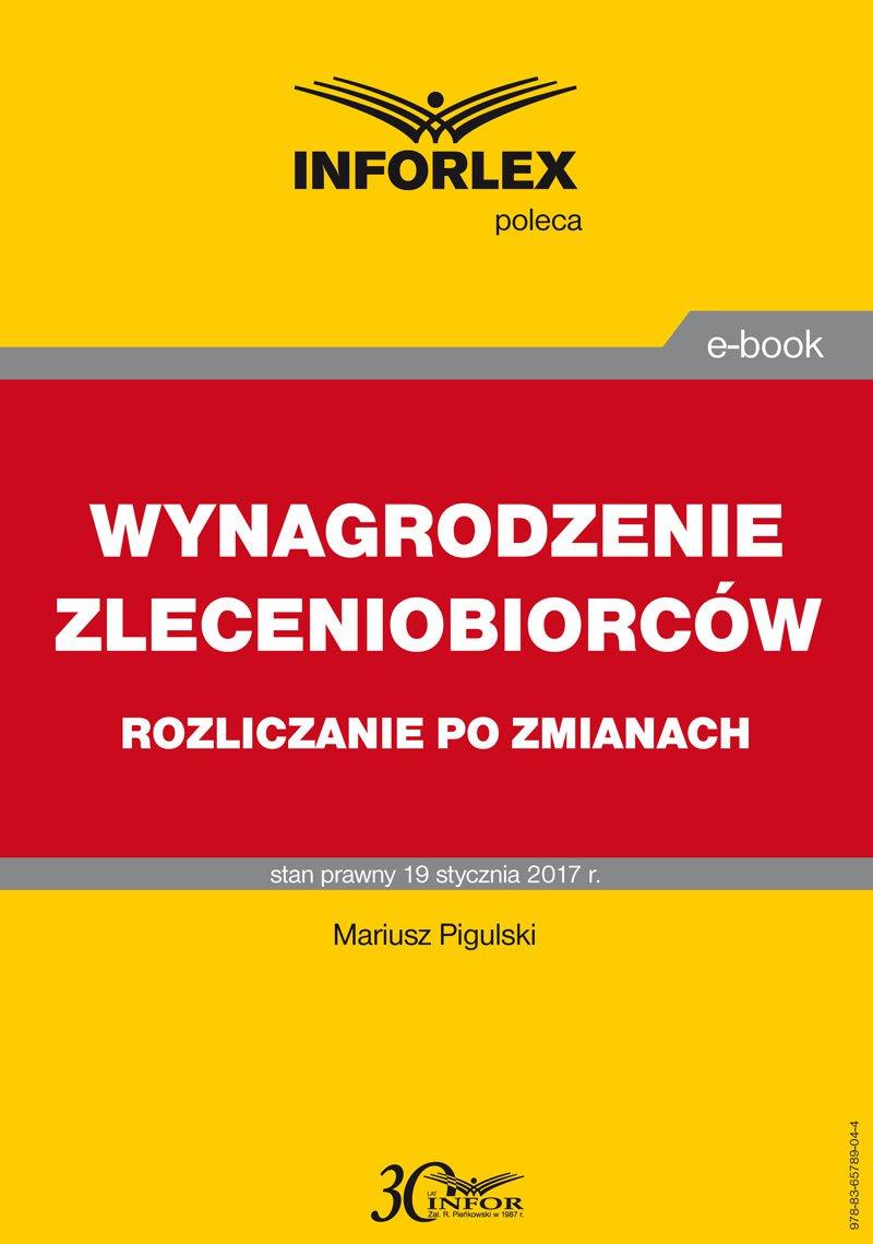 Wynagrodzenie zleceniobiorców rozliczanie po zmianach - Ebook (Książka PDF) do pobrania w formacie PDF