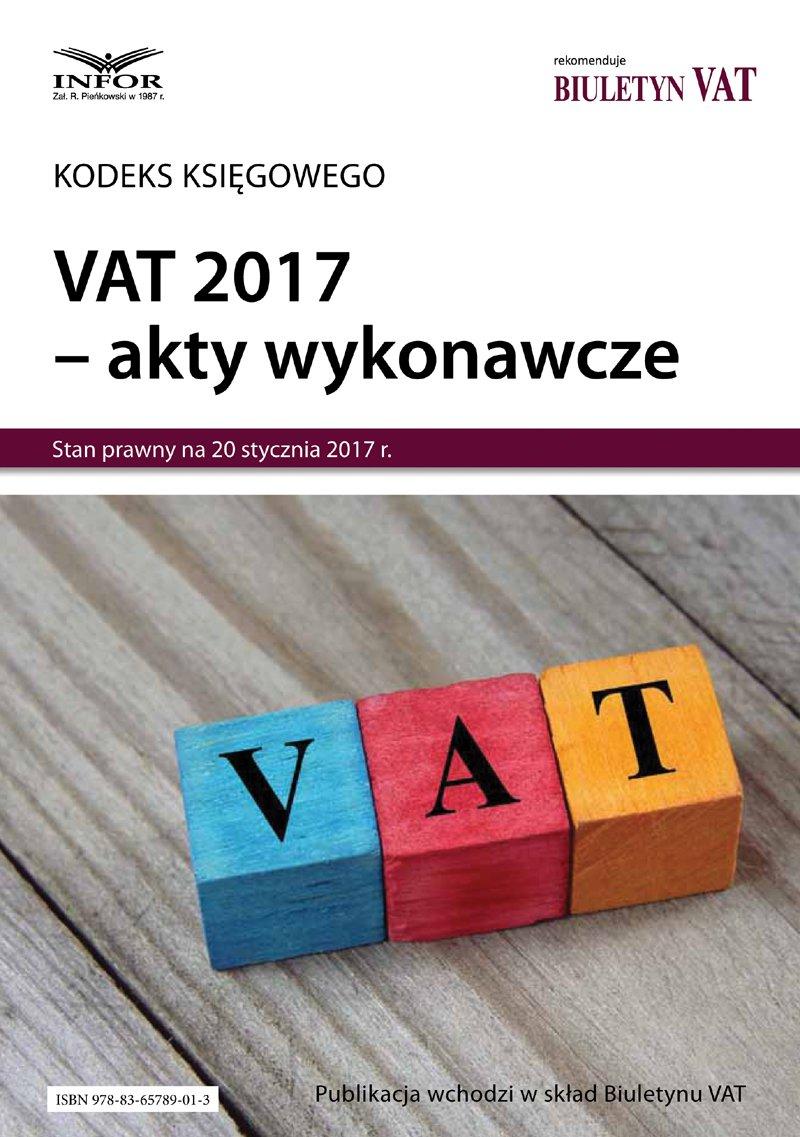 VAT 2017 – akty wykonawcze - Ebook (Książka PDF) do pobrania w formacie PDF