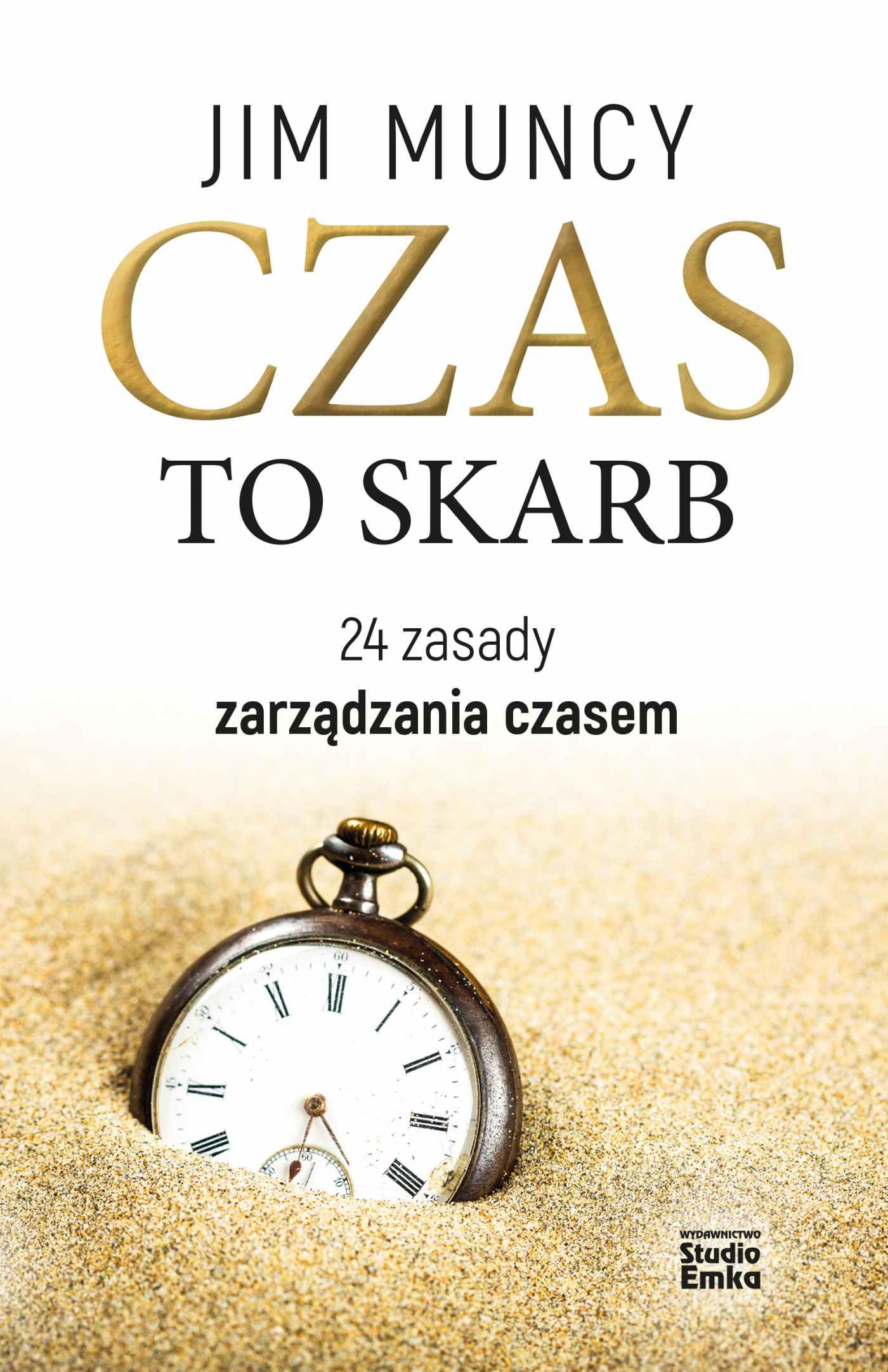 Czas to skarb. 24 zasady zarządzania czasem - Ebook (Książka na Kindle) do pobrania w formacie MOBI