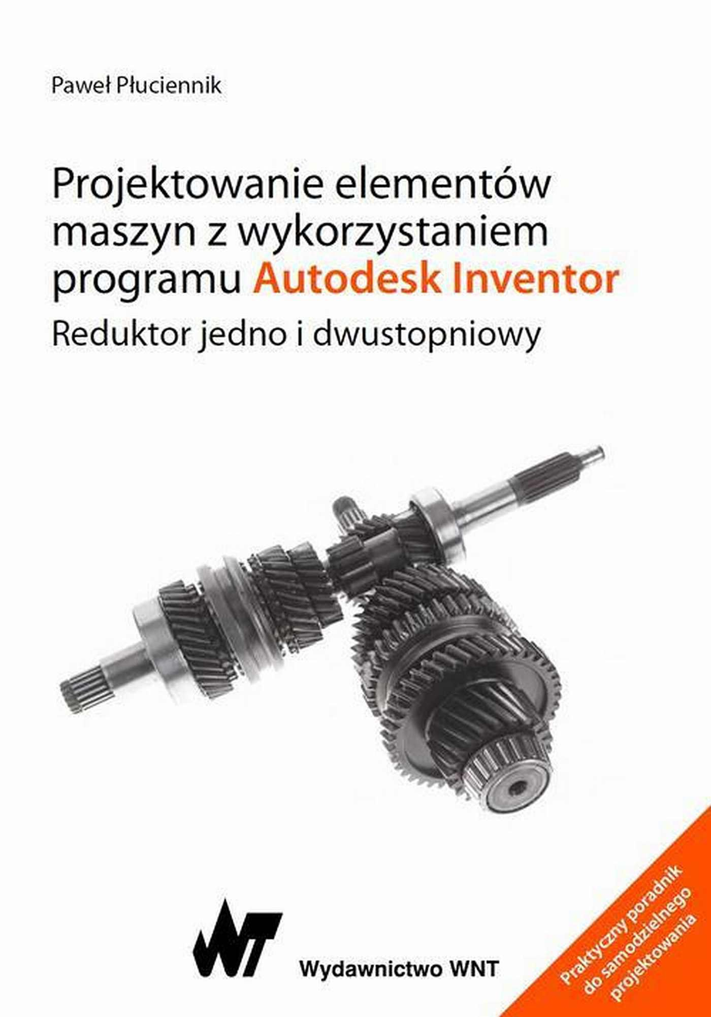 Projektowanie elementów maszyn z wykorzystaniem programu Autodesk Inventor - Ebook (Książka EPUB) do pobrania w formacie EPUB