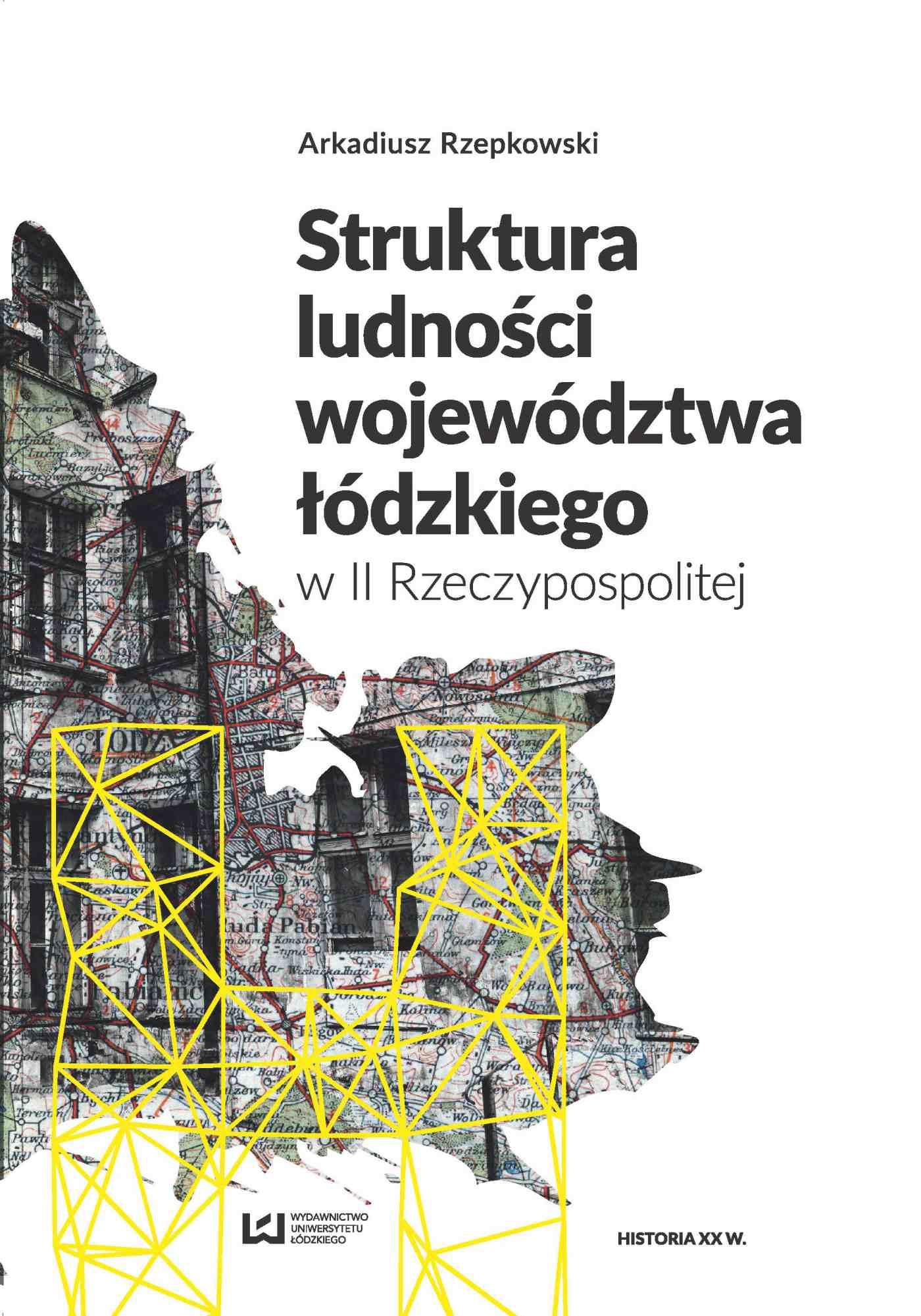 Struktura ludności województwa łódzkiego w II Rzeczypospolitej - Ebook (Książka PDF) do pobrania w formacie PDF