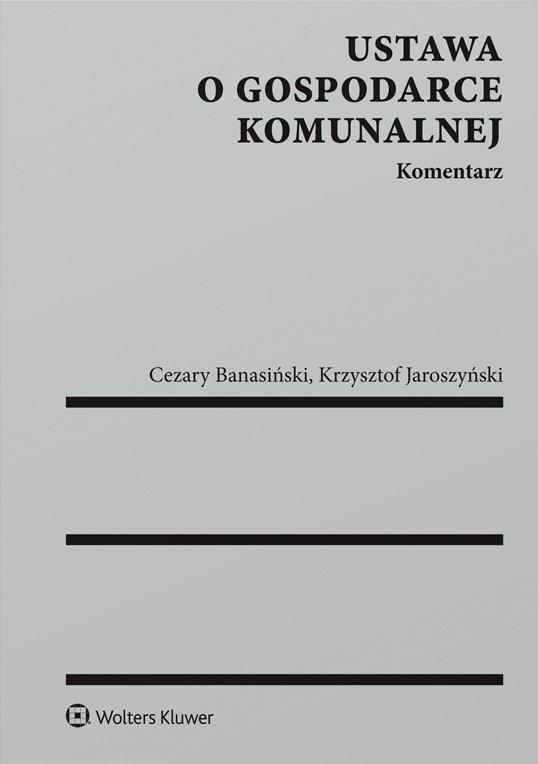 Ustawa o gospodarce komunalnej. Komentarz - Ebook (Książka PDF) do pobrania w formacie PDF