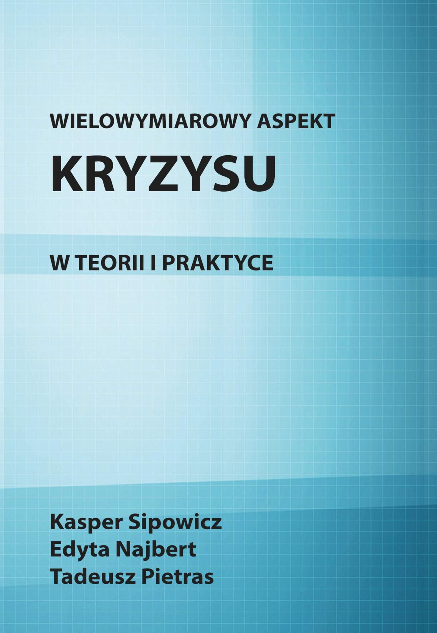 Wielowymiarowy aspekt kryzysu w teorii i praktyce - Ebook (Książka PDF) do pobrania w formacie PDF