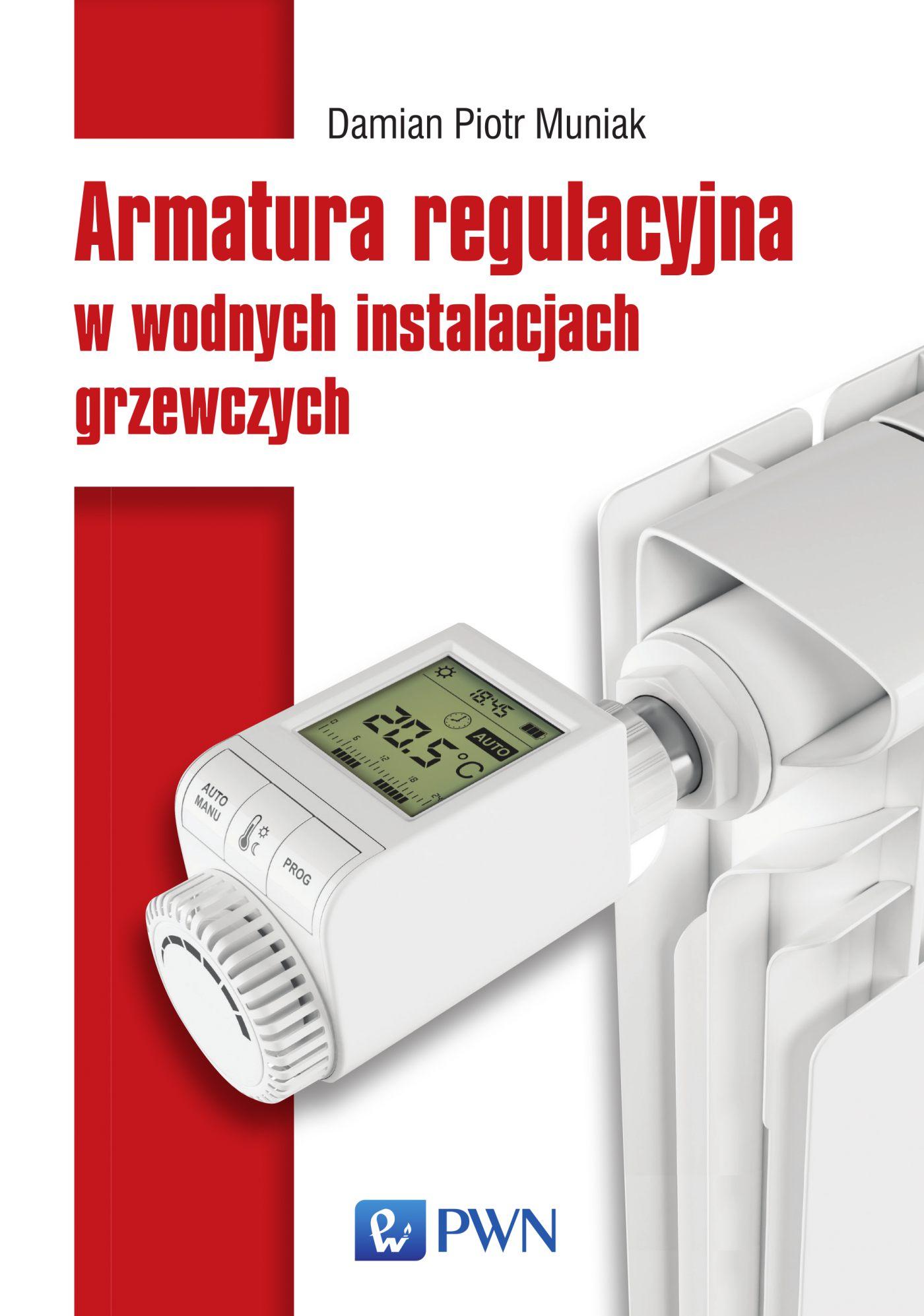 Armatura regulacyjna w wodnych instalacjach grzewczych - Ebook (Książka na Kindle) do pobrania w formacie MOBI