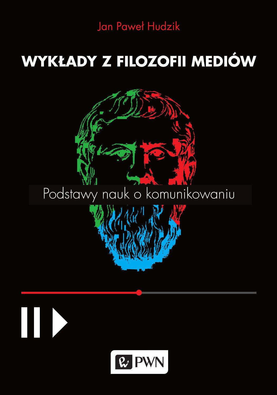 Wykłady z filozofii mediów. Podstawy nauk o komunikowaniu - Ebook (Książka EPUB) do pobrania w formacie EPUB