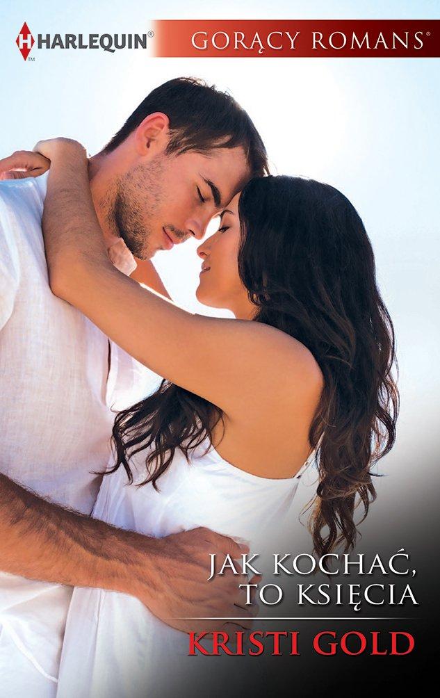Jak kochać, to księcia - Ebook (Książka na Kindle) do pobrania w formacie MOBI