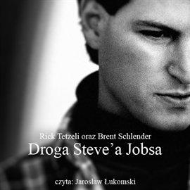 Droga Steve'a Jobsa - Audiobook (Książka audio MP3) do pobrania w całości w archiwum ZIP