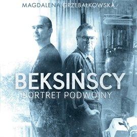 Beksińscy. Portret podwójny - Audiobook (Książka audio MP3) do pobrania w całości w archiwum ZIP