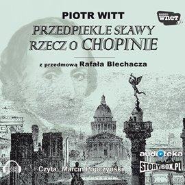Przedpiekle sławy. Rzecz o Chopinie - Audiobook (Książka audio MP3) do pobrania w całości w archiwum ZIP