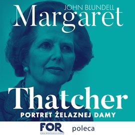 Margaret Thatcher. Portret Żelaznej Damy - Audiobook (Książka audio MP3) do pobrania w całości w archiwum ZIP