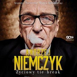 Andrzej Niemczyk. Życiowy Tie-break - Audiobook (Książka audio MP3) do pobrania w całości w archiwum ZIP