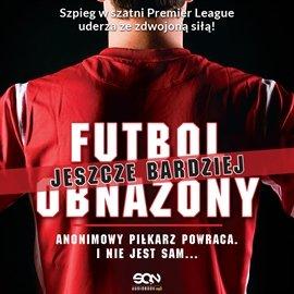 Futbol (jeszcze bardziej) obnażony - Audiobook (Książka audio MP3) do pobrania w całości w archiwum ZIP