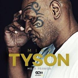 Mike Tyson. Moja prawda - Audiobook (Książka audio MP3) do pobrania w całości w archiwum ZIP