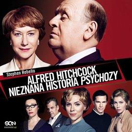 Alfred Hitchcock. Nieznana historia Psychozy - Audiobook (Książka audio MP3) do pobrania w całości w archiwum ZIP