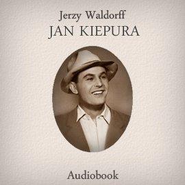Jan Kiepura - Audiobook (Książka audio MP3) do pobrania w całości w archiwum ZIP