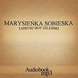 Marysieńka Sobieska - Audiobook (Książka audio MP3) do pobrania w całości w archiwum ZIP