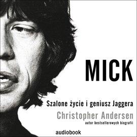 Mick. Szalone życie i geniusz Jaggera - Audiobook (Książka audio MP3) do pobrania w całości w archiwum ZIP