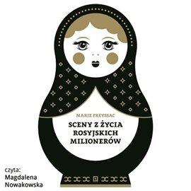 Sceny z życia rosyjskich milionerów - Audiobook (Książka audio MP3) do pobrania w całości w archiwum ZIP