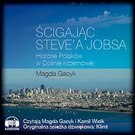 Ścigając Steve'a Jobsa. Historie Polaków w Dolinie Krzemowej - Audiobook (Książka audio MP3) do pobrania w całości w archiwum ZIP