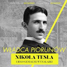 Władca piorunów. Nikola Tesla i jego genialne wynalazki - Audiobook (Książka audio MP3) do pobrania w całości w archiwum ZIP