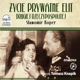 Życie prywatne elit artystycznych Drugiej Rzeczypospolitej - Audiobook (Książka audio MP3) do pobrania w całości w archiwum ZIP