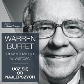 Warren Buffett i inwestowanie w wartość. Ucz się od najlepszych - Audiobook (Książka audio MP3) do pobrania w całości w archiwum ZIP