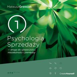 Psychologia sprzedaży - droga do sprawczości, niezależności i pieniędzy - Audiobook (Książka audio MP3) do pobrania w całości w archiwum ZIP