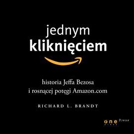 Jednym kliknięciem. Historia Jeffa Bezosa i rosnącej potęgi Amazon.com - Audiobook (Książka audio MP3) do pobrania w całości w archiwum ZIP