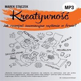 Kreatywność. Jak rozwijać innowacyjne myślenie w firmie - Audiobook (Książka audio MP3) do pobrania w całości w archiwum ZIP