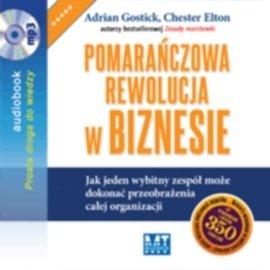 Pomarańczowa rewolucja w biznesie - Audiobook (Książka audio MP3) do pobrania w całości w archiwum ZIP